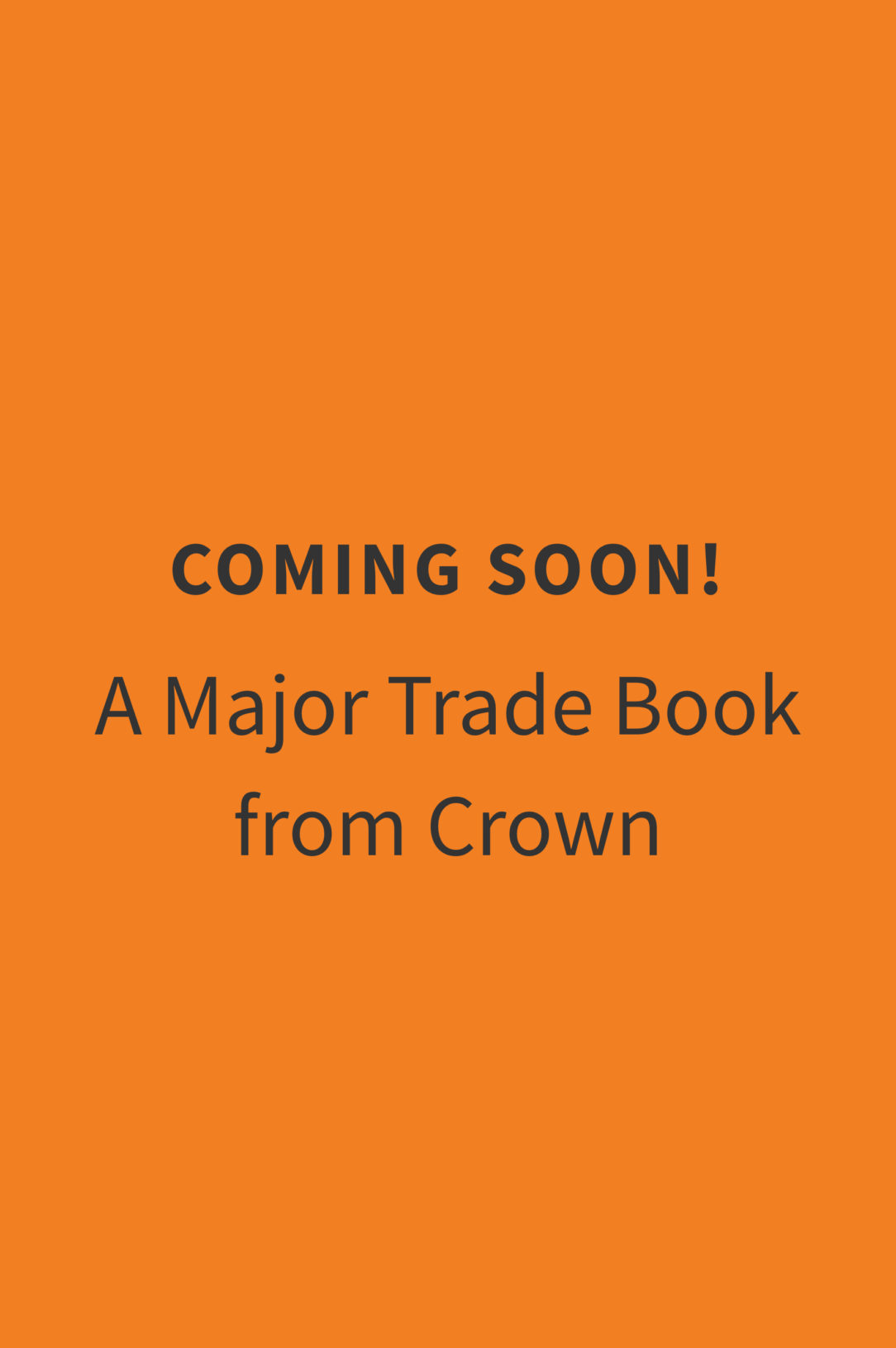 Coming Sooon! A Major Trade Book from Crown